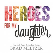 Meltzer, Brad Heroes for My Daughter