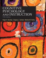 Bruning, Roger H.,   Schraw, Gregory J.,   Norby, Monica M. Cognitive Psychology and Instruction