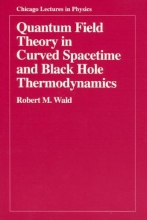 Robert M. Wald Quantum Field Theory in Curved Spacetime and Black Hole Thermodynamics