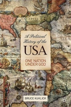 Bruce Kuklick A Political History of the USA