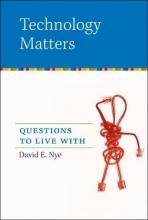 David E. Nye Technology Matters