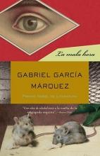 Garcia Marquez, Gabriel La mala hora In Evil Hour