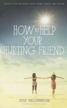 Shellenberger, Susie How to Help Your Hurting Friend