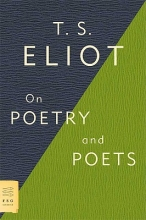 Eliot, T. S. On Poetry and Poets