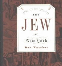 Katchor, Ben The Jew of New York