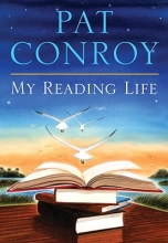 Conroy, Pat My Reading Life