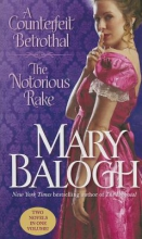 Balogh, Mary A Counterfeit Betrothal The Notorious Rake