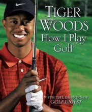 Woods, Tiger How I Play Golf