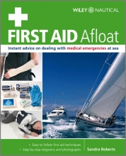 Roberts, Sandra First Aid Afloat - Instant advice on dealing with medical emergencies at sea