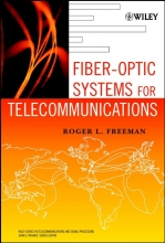 Freeman, Roger L. Fiber-Optic Systems for Telecommunications