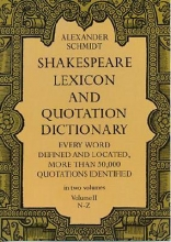 Schmidt, Alexander Shakespeare Lexicon and Quotation Dictionary, Vol. 2