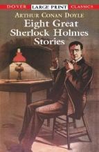 Doyle, Sir Arthur Conan Eight Great Sherlock Holmes Stories