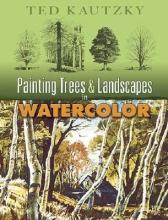 Kautzky, Theodore Painting Trees & Landscapes in Watercolor