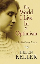 Keller, Helen The World I Live in and Optimism