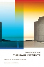Suzanne Bourgeois Genesis of the Salk Institute
