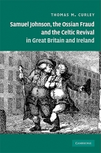Curley, Thomas M. Samuel Johnson, the Ossian Fraud, and the Celtic Revival in Great Britain and Ireland
