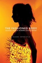 Entwistle, Joanne The Fashioned Body