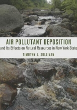 Sullivan, Timothy J. Air Pollutant Deposition and Its Effects on Natural Resources in New York State