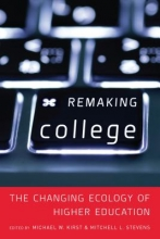 Mitchell L. Stevens,   Michael W. Kirst Remaking College