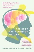 Sandra Blakeslee,   Matthew Blakeslee The Body Has a Mind of it`s Own