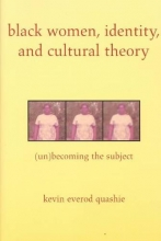 Quashie, Kevin Everod Black Women, Identity, and Cultural Theory
