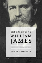 James (University of Leicester UK) Campbell Experiencing William James