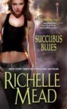 Mead, Richelle Succubus Blues