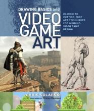 Solarski, Chris Drawing Basics and Video Game Art