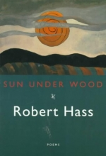 Hass, Robert Sun Under Wood