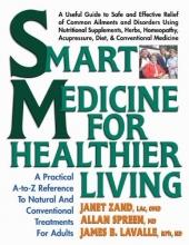Janet Zand,   Allan Spreen,   James B. LaValle Smart Medicine for Healthier Living