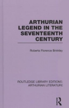 Brinkley, Roberta Florence Arthurian Legend in the Seventeenth Century