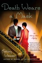 Weaver, Ashley Death Wears a Mask