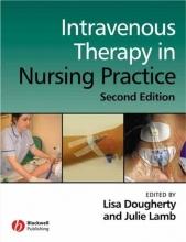 Lisa Dougherty,   Julie Lamb Intravenous Therapy in Nursing Practice