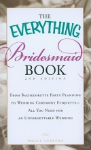 Lefevre, Holly The Everything Bridesmaid Book
