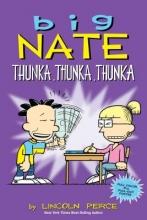 Peirce, Lincoln Big Nate Thunka, Thunka, Thunka