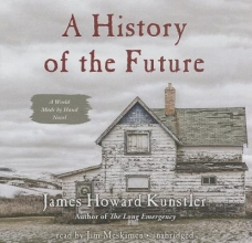 Kunstler, James Howard A History of the Future