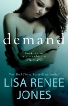 Renee Jones, Lisa Careless Whispers #2: Demand