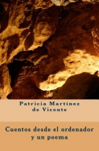 De Vicente, Patricia Martinez Cuentos Desde El Ordenador y Un Poema
