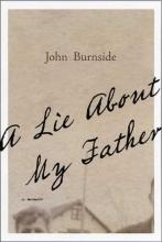 Burnside, John A Lie About My Father