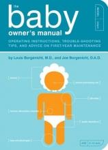 Louis Borgenicht,   Joe Borgenicht The Baby Owner`s Manual