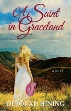 Hining, Deborah A Saint in Graceland