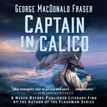 Fraser, George MacDonald Captain in Calico