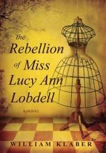 Klaber, William The Rebellion of Miss Lucy Ann Lobdell