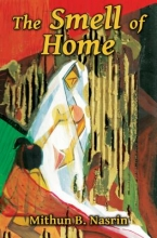 Nasrin, Mithun B. The Smell of Home