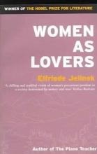 Jelinek, Elfriede Women As Lovers