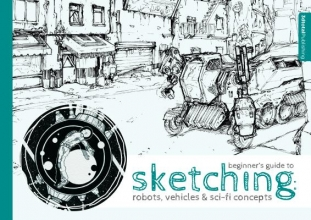 3d Total Publishing Beginner`s Guide to Sketching