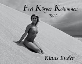 Ender, Klaus Frei Körper Kolumnen - Teil 2