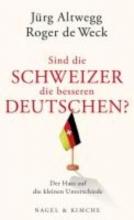 Sind die Schweizer die besseren Deutschen?