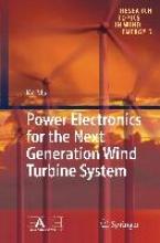 Ma, Ke Power Electronics for the Next Generation Wind Turbine System