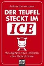 Zimmermann, Juliane Der Teufel steckt im ICE